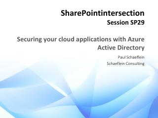 SharePointintersection Session SP29 Securing your cloud applications with Azure Active Directory