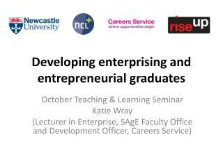 Developing enterprising and entrepreneurial graduates