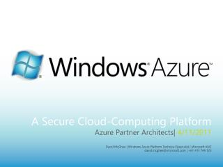 A Secure Cloud-Computing Platform Azure Partner Architects|  4/11/2011
