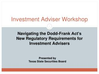 Navigating the Dodd-Frank Act s New Regulatory Requirements for Investment Advisers