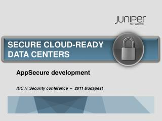 AppSecure development IDC IT Security conference  �  2011 Budapest