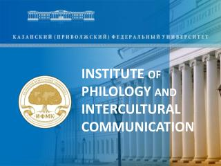 INSTITUTE of PHILOLOGY and INTERCULTURAL COMMUNICATION