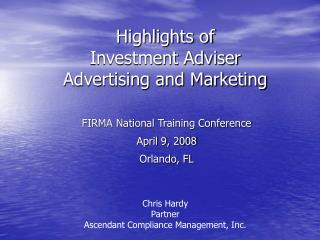 Highlights of  Investment Adviser  Advertising and Marketing