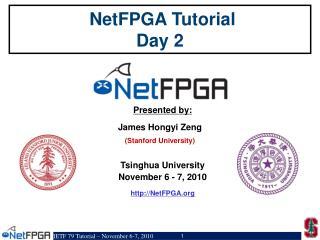 NetFPGA  Tutorial Day 2