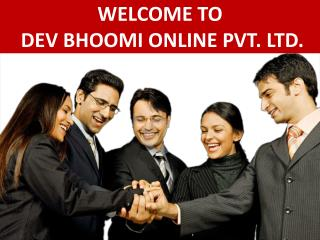 WELCOME TO DEV BHOOMI ONLINE PVT. LTD.