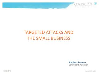 Targeted Attacks and  the Small Business