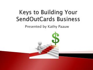 Keys to Building Your  SendOutCards  Business