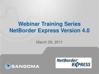 Webinar Training Series NetBorder Express Version 4.0