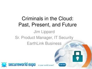 Criminals in the Cloud:                  Past, Present, and Future