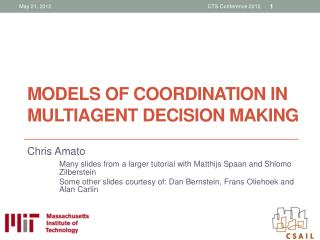 Models of Coordination in  Multiagent  Decision Making