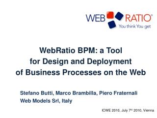 WebRatio  BPM: a Tool  for  Design  and Deployment  of  Business Processes on the Web