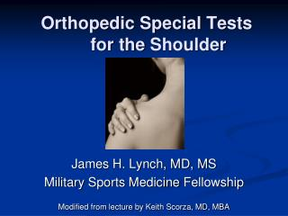 Orthopedic Special  Tests 	for the  Shoulder