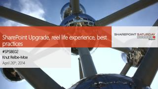 SharePoint Upgrade, reel life experience, best practices