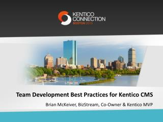 Team  Development Best Practices for Kentico  CMS