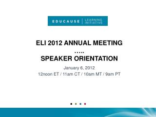 ELI 2012 Annual Meeting ….. Speaker orientation