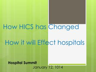 How HICS has Changed H ow it will Effect hospitals