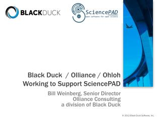 Black Duck  / Olliance / Ohloh Working to Support SciencePAD