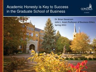 Academic Honesty  is Key to Success in the Graduate School of Business