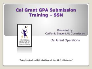 C al  G rant  GPA S ubmission Training � SSN