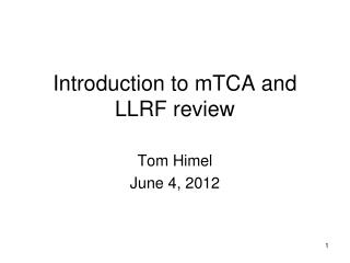 Introduction to  mTCA  and LLRF review