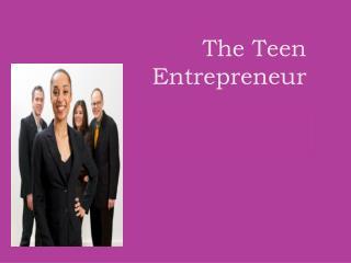 The Teen Entrepreneur