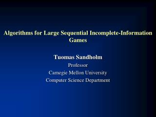 Algorithms for Large  Sequential Incomplete-Information Games