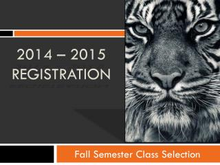 Fall Semester Class Selection