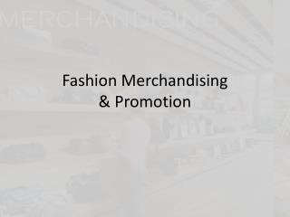 Fashion Merchandising & Promotion