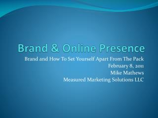 Brand  &  Online Presence