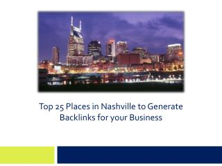 Top 25 Places in Nashville to Generate Backlinks for your Business