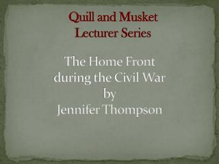 The Home Front  during  the Civil War by  Jennifer Thompson