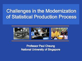 Challenges in the Modernization  of Statistical Production Process