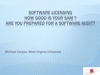 Software Licensing How  good is your SAM  ? are  you prepared for a Software Audit?
