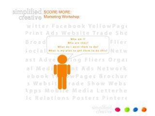 SCORE MORE: Marketing Workshop