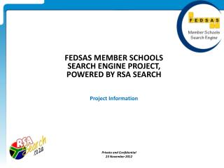 FEDSAS MEMBER SCHOOLS  SEARCH ENGINE  PROJECT,  POWERED BY RSA SEARCH Project Information