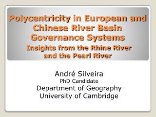 Polycentricity in European and Chinese River Basin Governance Systems Insights from the Rhine River  and the Pearl Rive