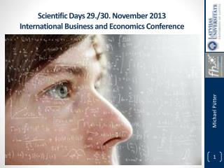 Scientific Days 29./30. November 2013  International  Business  and  Economics  Conference