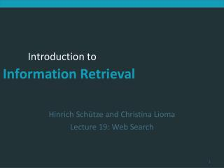 Hinrich Sch�tze  and Christina  Lioma Lecture  19: Web Search