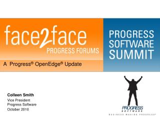 A  Progress ®  OpenEdge ®  Update