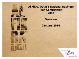 Al Fikra, Qatar's National Business Plan Competition  2014  Overview January 2014