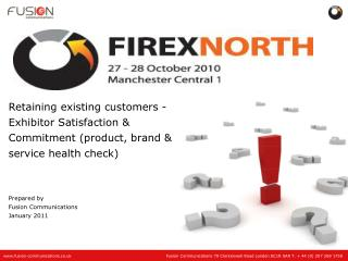 Retaining existing customers - Exhibitor Satisfaction & Commitment (product, brand & service health check) Prepared by
