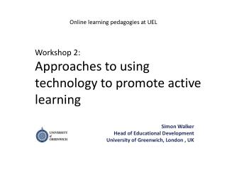 Workshop 2:  Approaches to using technology to promote active learning