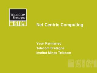 Net Centric Computing