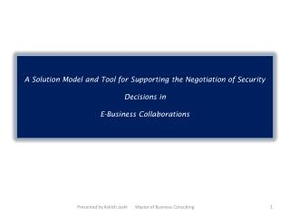 A Solution Model and Tool for Supporting the Negotiation of Security Decisions in  E-Business Collaborations