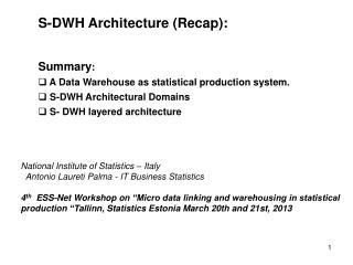S-DWH  Architecture (Recap): Summary : A Data  Warehouse  as statistical production  s ystem.  S-DWH Architectural Doma