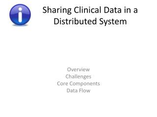 Sharing Clinical Data in a Distributed System