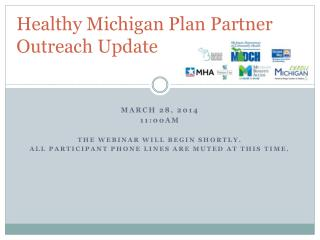 Healthy Michigan Plan  Partner  Outreach Update