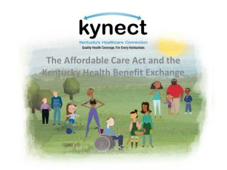 The Affordable Care Act and the Kentucky  Health Benefit Exchange