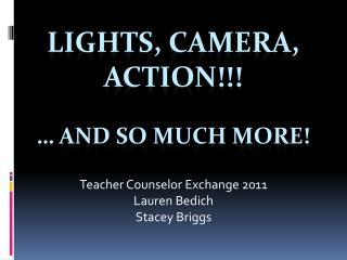 Lights, Camera, Action!!! … and so much more!