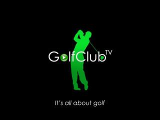 It�s all about golf